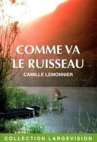 Camille Lemonnier - Comme va le ruisseau.