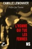 Camille Lemonnier - L'homme qui tue les femmes.