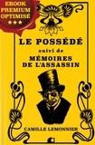 Camille Lemonnier - Le Possédé - suivi de Mémoires de l'Assassin.