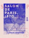 Camille Lemonnier - Salon de Paris, 1870.