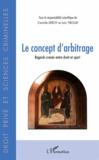 Camille Leroy et Loïc Yboud - Le concept d'arbitrage - Regards croisés entre droit et sport.