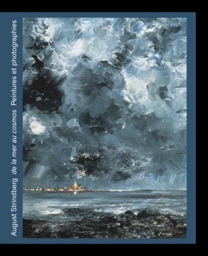 Camille Lévêque-Claudet - August Strindberg, de la mer au cosmos - Peintures et photographies.