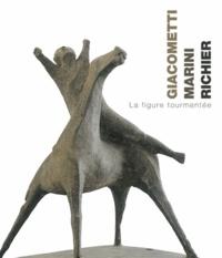 Camille Lévêque-Claudet - Giacometti, Marini, Richier - La figure tourmentée.