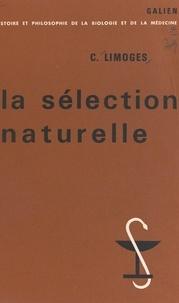 Camille Limoges et  C.N.R.S. - La sélection naturelle - Étude sur la première constitution d'un concept (1837-1859).