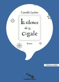 Camille Lysière - Le silence de la cigale.
