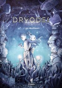 Camille Maestracci - Dryodes Tome 1 : Les récolteurs.
