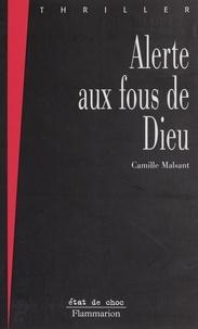 Camille Malsant - Alerte aux fous de Dieu - La connection Abraham.