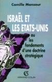 Camille Mansour - Israël et les Etats-Unis ou Les fondements d'une doctrine stratégique.