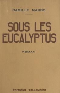 Camille Marbo - Sous les eucalyptus.