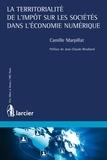 Camille Marpillat et Jean-Claude Rivalland - La territorialité de l'impôt sur les sociétés dans l'économie numérique.
