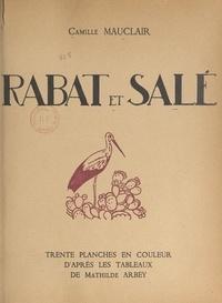 Camille Mauclair - Rabat et Salé - Trente planches en couleur d'après les tableaux de Mathilde Arbey.