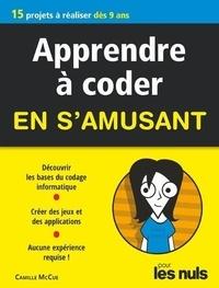 Ebook forum de téléchargement gratuit Apprendre à coder en s'amusant par Camille McCue 9782412050712  (French Edition)