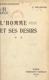 Camille Mélinand - L'homme et ses désirs.