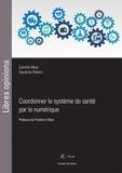 Camille Metz et Sandrine Robert - Coordonner le système de santé par le numérique.