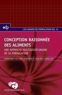 Camille Michon et Jean-Paul Canselier - Conception raisonnée des aliments - Une approche multidisciplinaire de la formulation.
