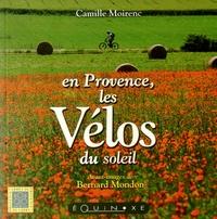 Camille Moirenc - En Provence, les vélos du soleil.