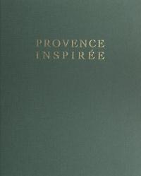 Camille Moirenc et Robert Charrès - Provence inspirée.