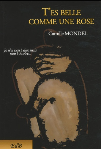 Camille Mondel - T'es belle comme une rose.