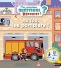 Camille Moreau et Benjamin Bécue - Au feu, les pompiers !.
