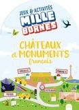Camille Moreau et Florence Sabatier - Châteaux et monuments français.