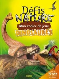 Camille Moreau et Marcel Kermody - Mon cahier de jeux dinosaures.