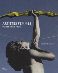 Camille Morineau - Artistes femmes - De 1905 à nos jours.