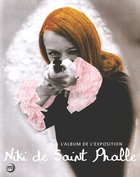 Camille Morineau - Nanas, mères, déesses, les femmes de Niki de Saint Phalle - L'album de l'exposition.