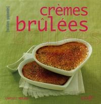 Camille Murano et Jean Bono - Crèmes brûlées.