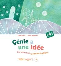 Camille Nicolazzi et Elina Zueva - Génie a une idée - Une histoire sur l'ADN.