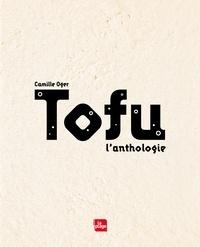 Camille Oger - Tofu - l'anthologie.