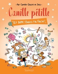 Camille Osscini et  Sess - Camille pétille  : Et BIM ! Dans ta face !.