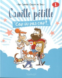 Camille Osscini et  Sess - Camille pétille Tome 1 : Cap ou pas cap ?.