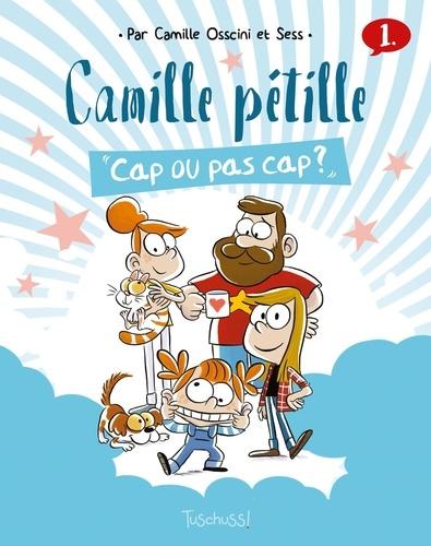 Camille pétille Tome 1 Cap ou pas cap ?