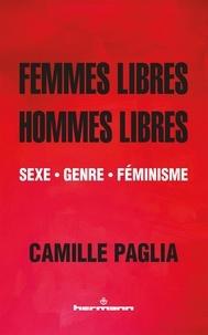 Livres informatiques gratuits en pdf à télécharger Femmes libres, hommes libres  - Sexe, genre, féminisme en francais