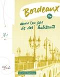 Camille Paillet - Bordeaux dans les pas de ses habitants.