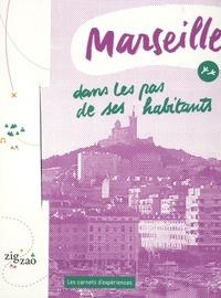 Camille Paillet - Marseille dans les pas de ses habitants.