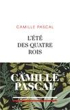 Camille Pascal - L'été des quatre rois - Juillet-août 1830.