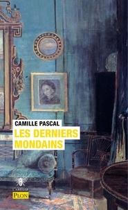 Camille Pascal - Les derniers mondains.