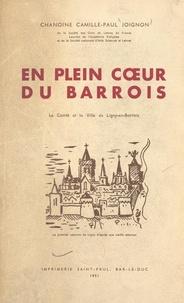 Camille-Paul Joignon - En plein cœur du Barrois : le comté et la ville de Ligny-en-Barrois (2).