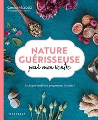 Camille Pelloux - Nature guérisseuse pour mon ventre.