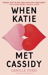 Camille Perri - When Katie Met Cassidy.