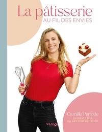 Camille Perrotte - La pâtisserie au fil des envies.