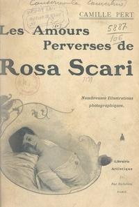 Camille Pert - Les amours perverses de Rosa Scari.