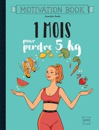 Camille Petit - 1 mois pour perdre 5 kg.