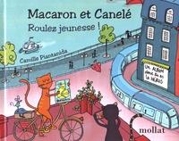 Camille Piantanida - Macaron et Canelé - Roulez jeunesse !.