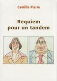 Camille Pierre - Requiem pour un tandem.