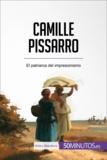 Camille Pissarro - El patriarca del impresionismo.