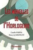 Camille Portal et Henry de Graffigny - Les merveilles de l'horlogerie.