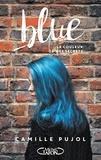 Camille Pujol - Blue - La couleur de mes secrets.
