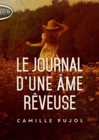 Camille Pujol - Journal d'une âme rêveuse.